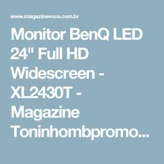 "Monitor BenQ LED 24"" Full HD Widescreen - XL2430T - Magazine Toninhombpromove"