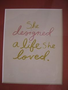 She designed a life she loved. Why hire a 'designer' when you know exactly what you need, want and what will make you shine!!