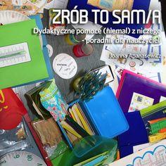 """W unikalnym poradniku dla nauczycieli zebraliśmy pomysły na to, jak przerobić """"śmieci"""" czy """"przedmioty służące do czegoś innego"""" w narzędzia dydaktyczne dla szkoły podstawowej. Autorką """"Zrób to sam/a. Dydaktyczne pomoce (niemal) z niczego"""" jest Joanna Apanasewicz, nauczycielka z """"Małej Szkoły"""" w Żaganiu Konińskim, członkini grup Superbelfrzy RP i Superbelfrzy Mini. Zapewniamy, że pozytywnych zaskoczeń będzie wiele! Efekt WOW! gwarantowany."""