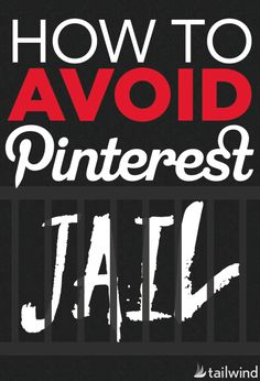 "Having your Pinterest account frozen, or being put in ""Pinterest jail"", can happen to anyone if you're not careful."