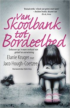From Playground to Prostitute, by Elanie Kruger and Jaco Hough-Coetzee The Power Of Forgiveness, Brutally Honest, Jaco, Afrikaans, Emotional Healing, Book Publishing, Book Format, True Stories, Playground