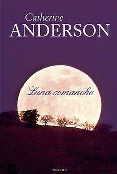 Catherine Anderson, Luna Comanche http://www.nochenalmacks.com/