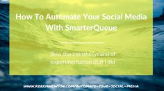 How To Automate Your Social Media With SmarterQueue