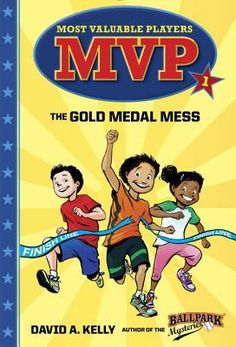 """Read """"MVP The Gold Medal Mess"""" by David A. Kelly available from Rakuten Kobo. From the author of the Ballpark Mysteries comes a brand-new sports-themed chapter book series featuring the coolest club. Five Friends, Great Friends, Relay Races, Little Library, Kids Library, Kids Inspire, Chapter Books, Kids Reading, S Pic"""