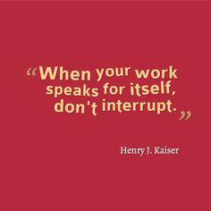 Let your work speak for itself   https://www.facebook.com/photo.php?fbid=10151559663877096