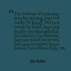 The #Challenge of #Leadership   #Quote #JimRohn