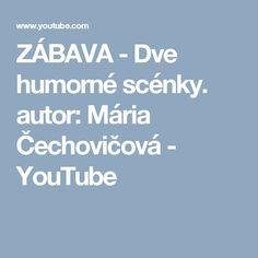 ZÁBAVA - Dve humorné scénky. autor: Mária Čechovičová - YouTube Mario, School, Youtube, Author, Youtubers, Youtube Movies