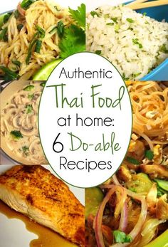 """You CAN make real, authentic Thai food at home! 6 favorite recipes: from sides to soup, to entrees plus a """"secret"""" sauce recipe!"""