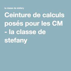Ceinture de calculs posés pour les CM - la classe de stefany
