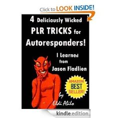 PLR - PLR 4 Deliciously Wicked TRICKS for Autoresponders I learned from Jason Fladlien (Deliciously Wicked Tricks) [Kindle Edition] ( Eldi Abilo (Author) Internet Marketing, Email Marketing, Free Kindle Books, Book 1, Marketing Products, Wicked, Author, April 27, Learning