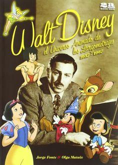 Walt Disney El Universo Animado de Los Largometrajes 1937-1967
