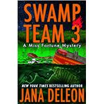 Swamp Team 3 (Miss Fortune Mystery #4) - These are Hilarious, even though they are murder mysteries.  I've read Jana DeLeon's other books, but like this series the best!