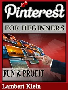 PINTEREST FOR BEGINNERS: Pinterest for Fun and Profit