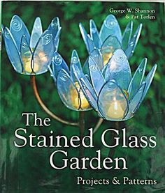 by George W Shannon and Pat Torlen. The crafts people here were delighted with these gorgeous, innovative stained glass designs for use and decoration in the garden. Templates and excellent directions