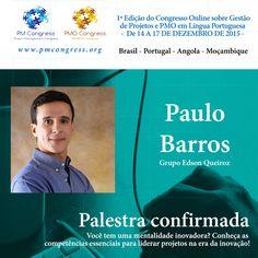 Paulo Barros é Palestrante na 1ª Edição do Congresso Online sobre Gestão de Projetos e PMO em Língua Portuguesa - De 14 A 17 DE DEZEMBRO DE 2015 - Inscrição gratuita em www.pmcongress.org