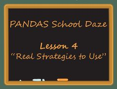 "PANDAS Sucks...PANDAS School Daze: Lesson 4 ""Real Strategies to Use"""