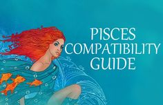 Astrology 101: The Pisces Love Compatibility Guide