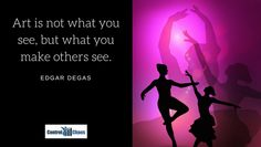 Productivity Quotes, Edgar Degas, What You See, Movie Posters, Movies, How To Make, Fictional Characters, Films, Film Poster