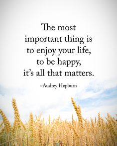 Tag someone who needs to read this.    The most important thing is to enjoy your life, to be happy, it's all that matters. - Audrey Hepburn  #positiveenergyplus    #inspirationalquotes #quotes #positivethinking #inspiration  #motivation #quotesoftheday #instaquotes #sayings #words#quotation  #motivationalquotes #lifequotes #qotd #quotestagram #lifecoach  #inspire #positivity #positivethoughts #life #like #love #follow