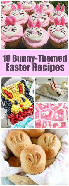 10 Bunny Themed Easter Recipes: Easter Bunny Cupcakes, Bunny Tails, Easter Bunny Bark, Bunny Fruit Platter and more!