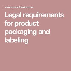 Legal requirements for product packaging and labeling
