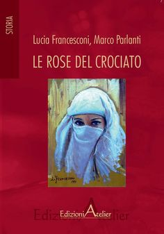 Libreria Medievale: Le rose del crociato