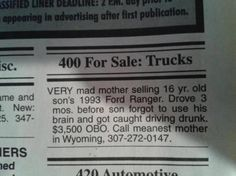 Mother posts an honest advertisement to sell her son's truck after he got caught drunk driving. What do you think, is she mean or right? Parenting Win, Parenting Done Right, Parenting Memes, Parenting Ideas, Driving Teen, Drunk Driving, Funny Sites, Sweet Revenge, Thing 1