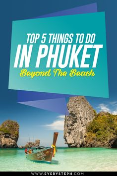 What to do in Phuket, Thailand - The top 5 Things to do in Phuket beyond the beach! ... because there's a lot more you can do.   EverySteph