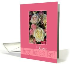 White & Pink Roses mother's day card for Sister card