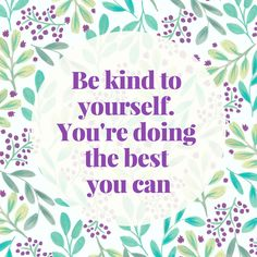 Be kind to yourself. You're doing the best you can. It's so important to remember not to listen to your inner critic and this inspirational quote is the perfect reminder. Pattern design by Becki Clark