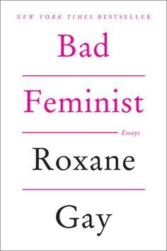 Bad Feminist, Roxane Gay - Essential Reads Every Modern Feminist Needs On Her Bookshelf  - Photos