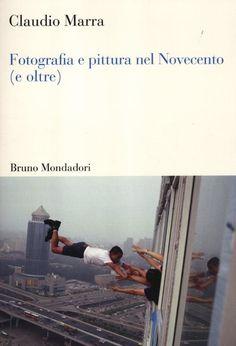 Fotografia e pittura nel Novecento (e oltre)  è un libro di Claudio Marra pubblicato da Mondadori Bruno  nella collana Sintesi: acquista su IBS a 18.70€!