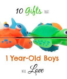 10 Gifts that 1-Year Old Boys will Love - my son LOVED every single one of these
