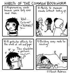 Habits of the common bookworm.
