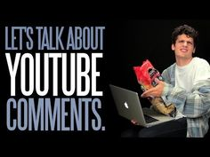 Let's Talk about YouTube Comments.