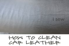 How to Clean Car Leather! Awesome before and after photos! Can't wait to try this out on our van!