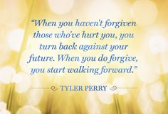 Quote About Forgiveness - Tyler Perry Quote - Oprah.com