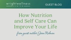 How Nutrition and Self Care Can Improve Your Life