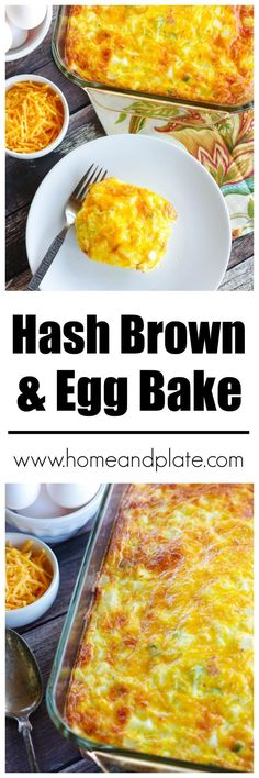 Hash Brown Egg Bake   www.homeandplate.com   It's cheesy comfort food in the morning. My hash brown egg bake is the perfect weekend or breakfast casserole to feed a group of hungry mouths.
