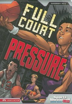 760f443d65ac Book  Full Court Pressure (Sports Illustrated Kids Graphic Novels) by  Jessica Sarah Gunderson A book about an important basketball game.