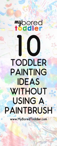 toddler painting ideas --- Great for a different idea! {especially for those kids who don't want to use their hands}