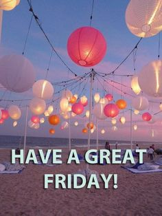 Have a Great Friday!