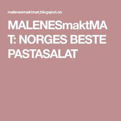 MALENESmaktMAT: NORGES BESTE PASTASALAT Food And Drink, Mat