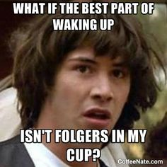 Monday Morning Meme from http://www.CoffeeNate.com  Conspiracy Keanu