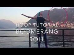 Hoop Tutorial Boomerang Roll with Emma Kenna Back Flexibility Stretches, Hula Hoop Workout, Surfer Magazine, Flow Arts, Edm Festival, Pole Dancing, Romantic Travel, Workout Challenge, Belly Dance