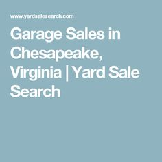 Garage Sales in Chesapeake, Virginia | Yard Sale Search