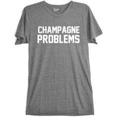CHAMPAGNE PROBLEMS [TEE] ($52) ❤ liked on Polyvore featuring tops, t-shirts, off white tee, off white t shirt, off white tops, unisex t shirts and unisex tops
