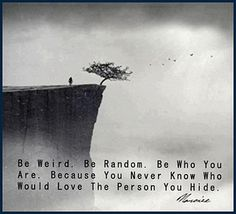 You never know who would love the person you hide.