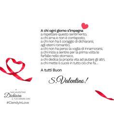A chi ogni giorno s'impegna a rispettare questo sentimento, a chi ama e non è corrisposto, a chi non ha il coraggio di dichiararsi, agli eterni romantici, a chi non ha perso la voglia di innamorarsi, a chi inizia a sentire per la prima volta le farfalle nello stomaco, a chi dedica la propria vita ad aiutare gli altri, a chi mette il cuore in tutto ciò che fa… A tutti Buon San Valentino! #SanValentino #quotes #aforismi #citazioni #love #amore #innamorati #coppie www.clendy.it