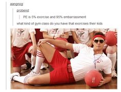 I would totally attend gym class....